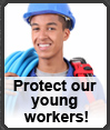 Protect Our Young Workers